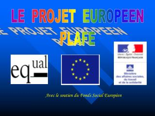 LE  PROJET  EUROPEEN PLAFE