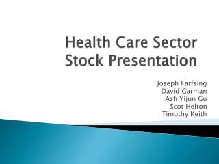 Health Care Sector Stock Presentation