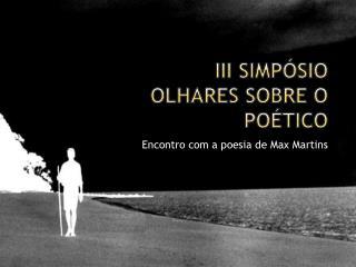 III Simpósio olhares sobre o poético