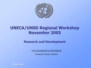 UNECA/UNSD Regional Workshop November 2005 Research and Development