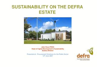 SUSTAINABILITY ON THE DEFRA ESTATE