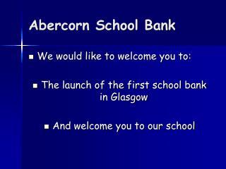 Abercorn School Bank