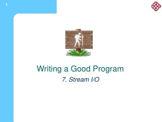 Writing a Good Program  7. Stream I/O