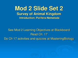 Mod 2 Slide Set 2 Survey of Animal Kingdom Introduction; Porifera-Nematoda