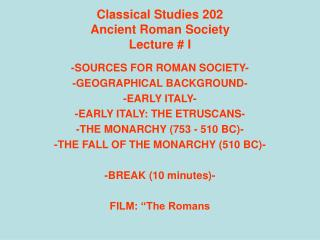 Classical Studies 202 Ancient Roman Society Lecture # I