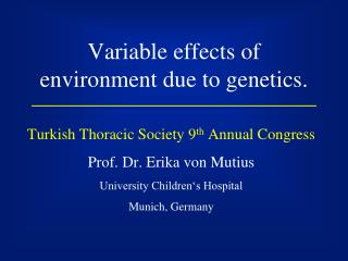 Variable effects of environment due to genetics.