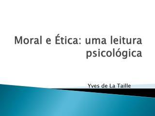 Moral e �tica: uma leitura psicol�gica