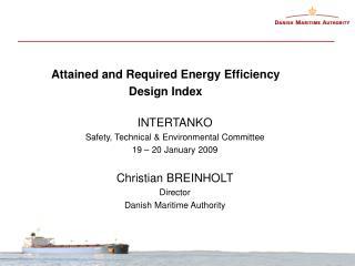 INTERTANKO  Safety, Technical & Environmental Committee 19 – 20 January 2009 Christian BREINHOLT