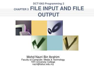 DCT1063 Programming 2  CHAPTER 3   FILE INPUT AND FILE OUTPUT