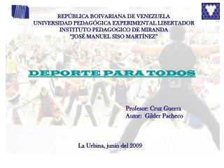 REPÚBLICA BOIVARIANA DE VENEZUELA UNIVERSIDAD PEDAGÓGICA EXPERIMENTAL LIBERTADOR