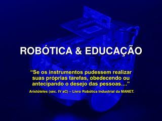 ROBÓTICA & EDUCAÇÃO