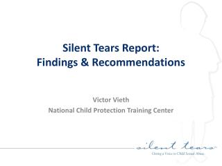 Silent Tears Report: Findings & Recommendations