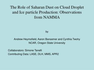 The Role of Saharan Dust on Cloud Droplet and Ice particle Production: Observations from NAMMA