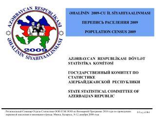 AZRBAYCAN  RESPUBLIKASI  D VLT  STATISTIKA  KOMITSI           STATE STATISTICAL COMMITTEE OF AZERBAIJAN REPUBLIC