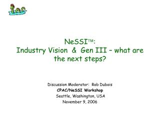 NeSSI  :  Industry Vision  &  Gen III – what are the next steps?