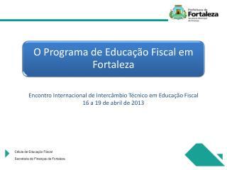 Célula de Educação Fiiscal Secretaria  de Finanças de Fortaleza