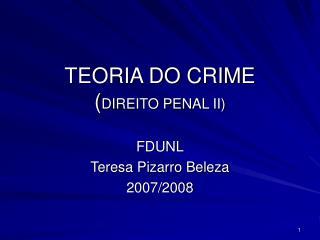 TEORIA DO CRIME ( DIREITO PENAL II)