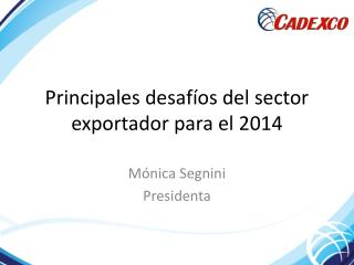 Principales desafíos del sector exportador para el 2014