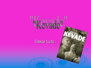 Oskar Luts .