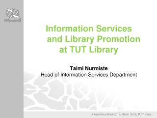 Information Services      and Library Promotion  at TUT Library
