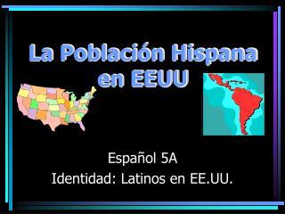 La Poblaci�n Hispana en EEUU