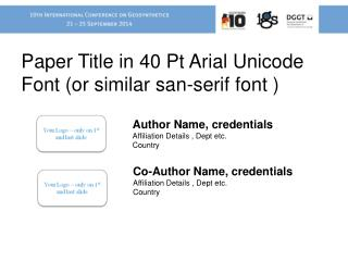 Paper Title in 40 Pt Arial Unicode Font (or similar san-serif font )