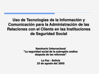 """Seminario Internacional  """"La seguridad social de la subregión andina  después de las reformas"""""""