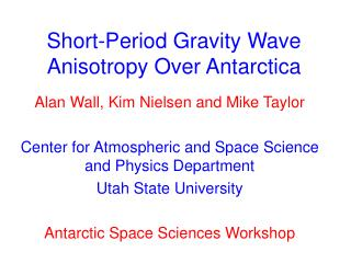 Short-Period Gravity Wave Anisotropy Over Antarctica