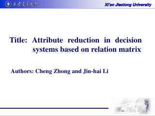 Title: Attribute reduction in decision                 systems based on relation matrix
