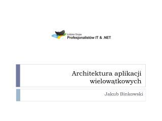 Architektura aplikacji wielowątkowych