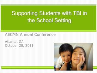Supporting Students with TBI in the School Setting
