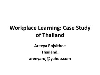 Workplace Learning:  Case  Study of Thailand