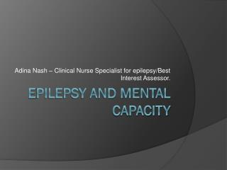 E pilepsy and Mental capacity