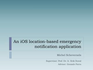 An  iOS  location -based emergency notification application