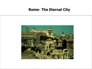 Rome- The Eternal City