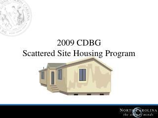 2009 CDBG  Scattered Site Housing Program