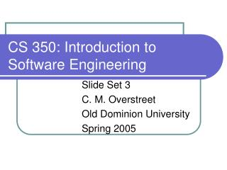 CS 350: Introduction to Software Engineering