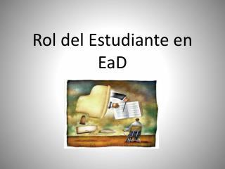 Rol del Estudiante en  EaD