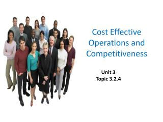 Cost Effective Operations and Competitiveness