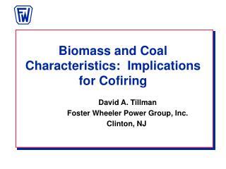 Biomass and Coal Characteristics:  Implications for Cofiring