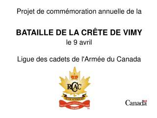 Projet de commémoration annuelle de la BATAILLE DE LA CRÊTE DE VIMY le 9 avril