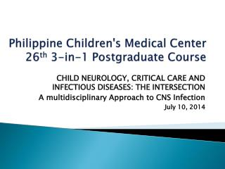 Philippine Children's Medical Center 26 th  3-in-1 Postgraduate Course