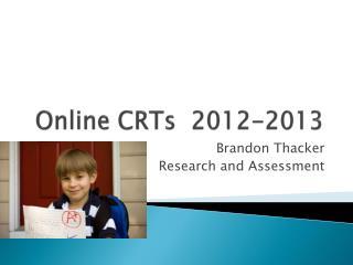 Online CRTs  2012-2013