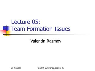 Lecture 05: Team Formation Issues