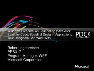 Windows Presentation Foundation Avalon: Beautiful Code, Beautiful Design - Applications Your Designers Can Work With