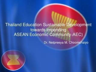 Thailand Education Sustainable Development towards impending  ASEAN Economic Community  ( AEC)