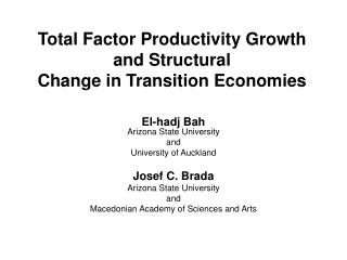 Total Factor Productivity Growth and Structural Change in Transition Economies