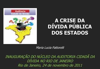 Maria Lucia Fattorelli INAUGURA��O DO N�CLEO DA AUDITORIA CIDAD� DA D�VIDA NO RIO DE JANEIRO