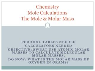 Chemistry Mole Calculations The Mole & Molar Mass