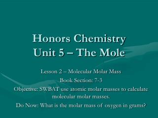 Honors Chemistry Unit 5 – The Mole